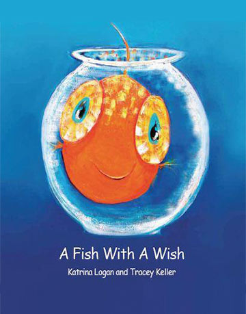 A Fish with a Wish by Katrina Logan