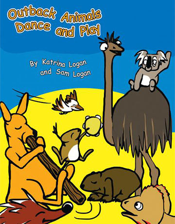 Outback Animals Dance and Play by Katrina Logan