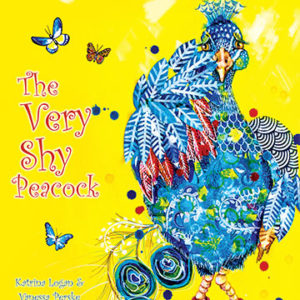 The Very Shy Peacock by Katrina Logan